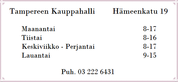 Tampereen Kauppahalli. Ma 8-17, Ti 8-16, Ke-Pe 8-17, La 9-15